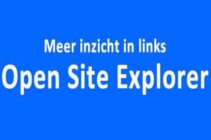 Meer inzicht in je links dankzij de Open Site Explorer