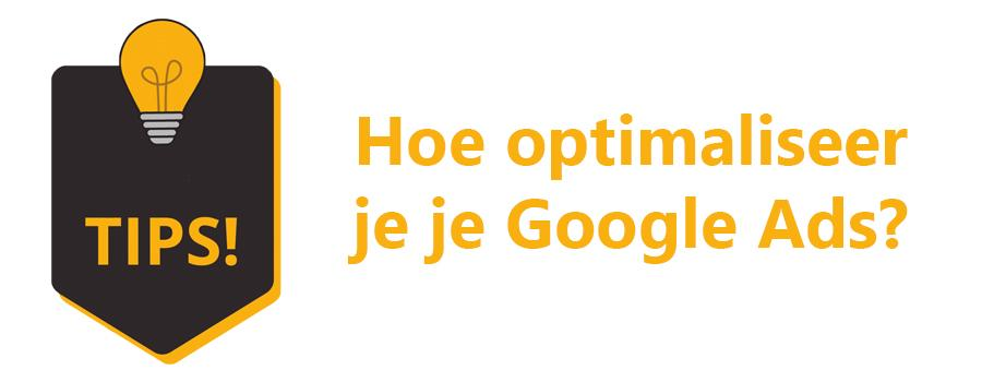 Hoe optimaliseer je je Google Ads?